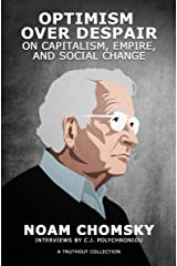 Optimism over Despair: On Capitalism, Empire, and Social Change Kindle Edition