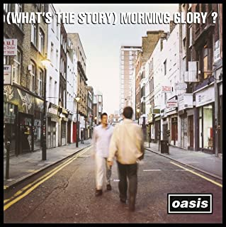 What's The Story Morning Glory? Remastered