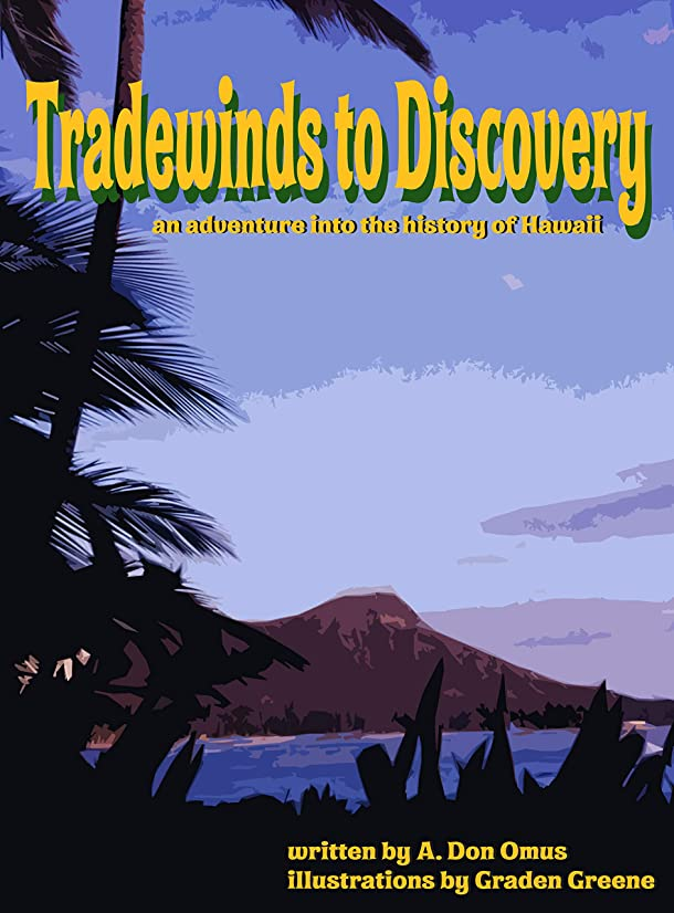 Tradewinds to Discovery: An Adventure into the History of Hawaii (English Edition)
