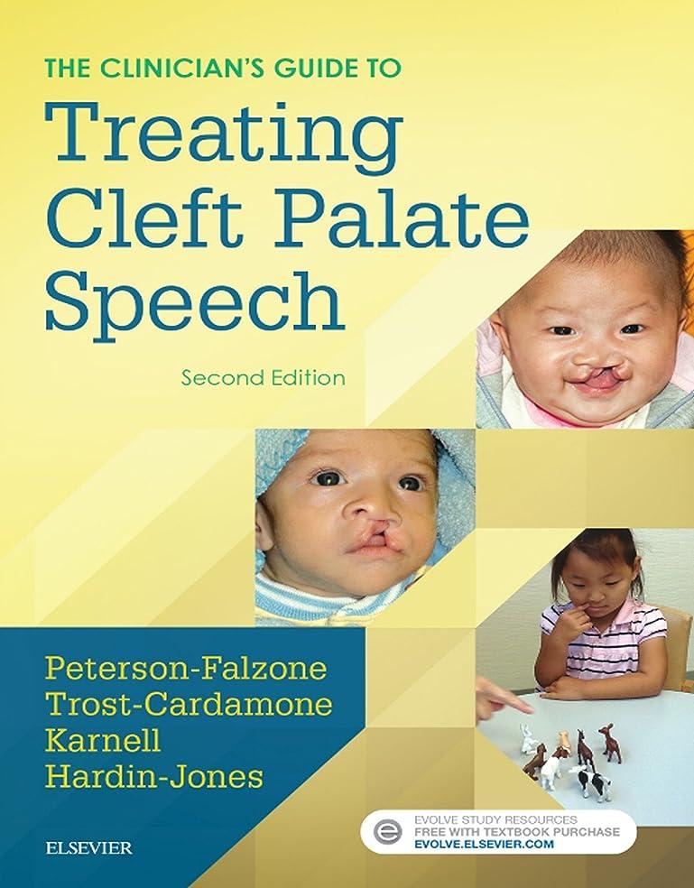 哀変装した幻滅The Clinician's Guide to Treating Cleft Palate Speech - E-Book (English Edition)