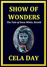 Show of Wonders: The Tale of Snow White, Retold (World of Wonders Collection Book 1)