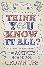 Think You Know it All?: The Activity Book for Grown-Ups (Know it All Quiz Books)