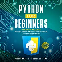 Python for Beginners: 2 Books in 1: The Perfect Beginner's Guide to Learning How to Program with Python with a Crash Course + Workbook PDF