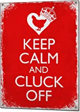 Beenanas Keep Calm and Cluck Off Hen Coop Chicken Funny Vintage Metal Sign