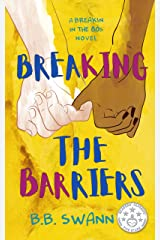 Breaking the Barriers (Breakin' in the 80s Book 2) Kindle Edition