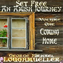 Set Free: An Amish Journey, Volume 1: Coming Home