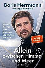 Allein zwischen Himmel und Meer: Meine 80 Tage beim härtesten Segelrennen der Welt - Boris Herrmann erstmals ausführlich ü...