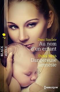 Au nom d'un enfant - Dangereuse amnésie (Black Rose) (French Edition)