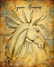 Equine Moments: A Horse Diary/Journal