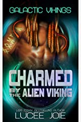 Charmed by the Alien Viking: Book Four in the Galactic Vikings Mail Order Bride Series Kindle Edition