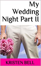 My Wedding Night Part II
