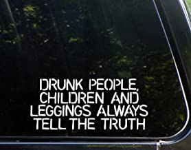 Drunk People, Children And Leggings Always Tell The Truth - 8-1/2