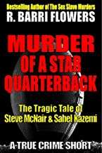 Murder of a Star Quarterback: The Tragic Tale of Steve McNair & Sahel Kazemi (A True Crime Short)