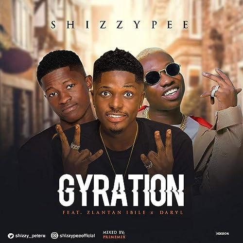 Gyration (feat  Daryl, Zlatan Ibile) (Radio Edit) by