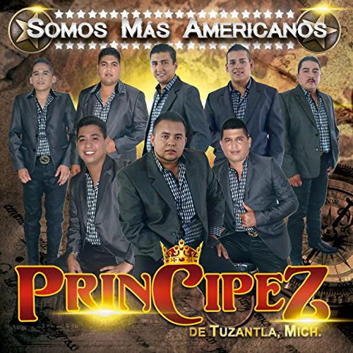 Somos Mas Americanos by Principez De Tuzantla on Amazon Music - Amazon.com
