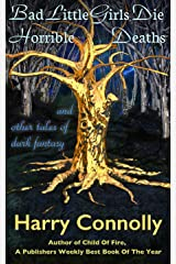 Bad Little Girls Die Horrible Deaths: And Other Tales Of Dark Fantasy Kindle Edition