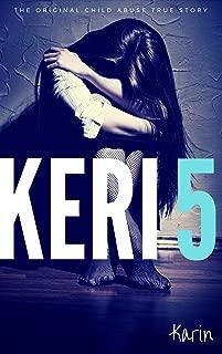KERI 5: The Original Child Abuse True Story (Child Abuse True Stories)