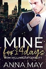 MINE for 14 Days: Vom Milliardär gekauft (Forever MINE) (German Edition) Format Kindle