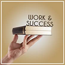 Work & Success – Music for Study, Effective Learning, Easier Work with Composers, Inspiring Songs, Mozart, Bach