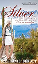 Silver Dreams... On A Tin Can Budget: A Copper Mills Novella