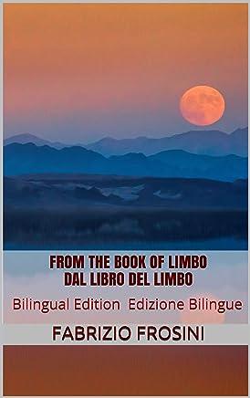 From the Book of Limbo    Dal Libro del Limbo: Bilingual Edition Edizione Bilingue