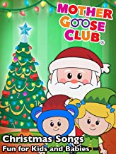Christmas Songs - Fun for Kids and Babies - Mother Goose Club