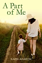 A Part Of Me: A Women's Fiction Novel Based on a True Story
