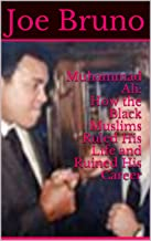 Muhammad Ali: How the Black Muslims Ruled His Life and Ruined His Career
