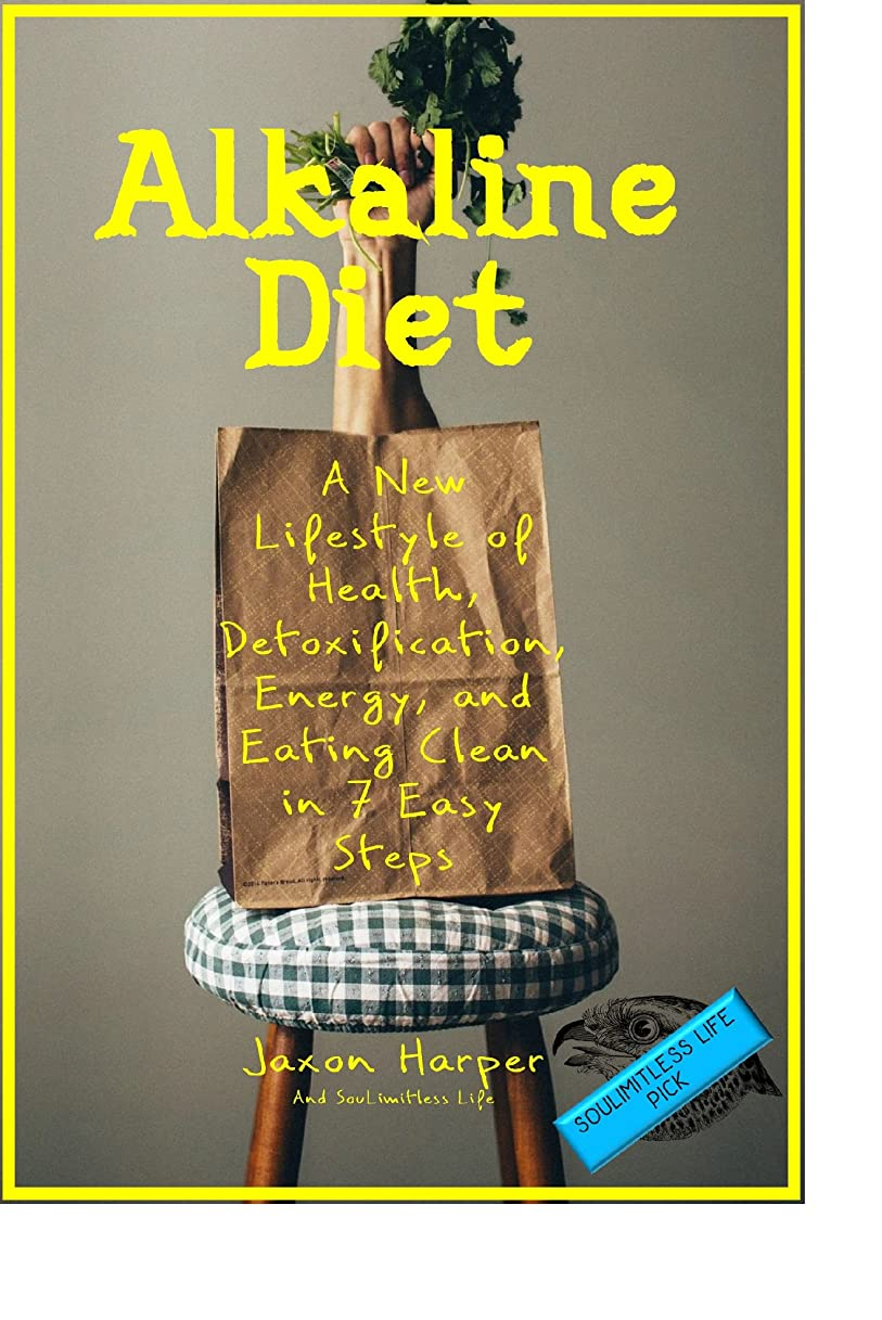 Alkaline Diet: A New Lifestyle of Health, Detoxification, Energy, and Eating Clean in 7 Easy Steps (Alkaline Food Lists, Tinctures, Weight Loss, Energy) (English Edition)