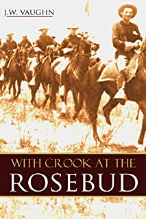With Crook at the Rosebud (Abridged, Annotated)