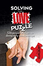 Solving the Love Puzzle: 126 powerful clues to demystify relationships