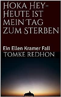 Hoka Hey- Heute ist mein Tag zum Sterben: Ein Ellen Kramer Fall (Ellen Kramer ermittelt 1) (German Edition)