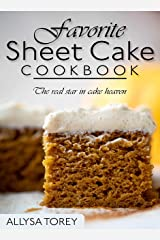 Favorite Sheet Cake Cookbook: The real star in cake heaven Kindle Edition