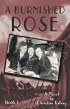 A Burnished Rose: Book I (Rose Series 2)