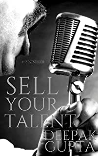 Sell Your Talent: How to Convert Talent into Money along with the Personality Development (30 Minutes Read)