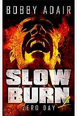 Slow Burn: Zero Day, Book 1 Kindle Edition