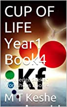 CUP OF LIFE Year1 Book4: Knowledge Seeker Workshops Book 4 (Year 1: The Knowledge Seeker Workshops)