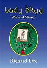 Lady Skyy: Weekend Mistress