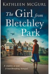 The Girl from Bletchley Park: Heartbreaking and gripping WW2 historical fiction for 2021 (English Edition) Format Kindle