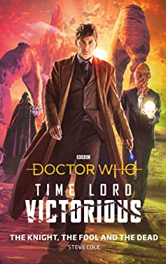 Doctor Who: The Knight, The Fool and The Dead: Time Lord Victorious (Doctor Who: Time Lord Victorious)