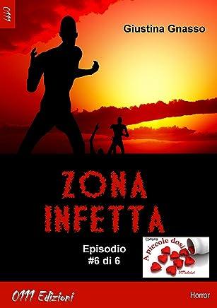 Zona infetta ep. #6 (A piccole dosi)