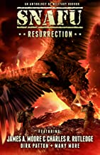 SNAFU: Resurrection: An Anthology of Military Horror Short Stories