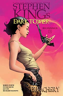Treachery (Stephen King's The Dark Tower: Beginnings Book 3)