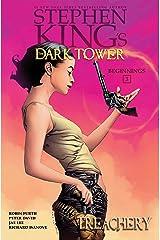 Treachery (Stephen King's The Dark Tower: Beginnings Book 3) Kindle Edition