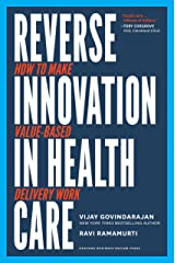 Reverse Innovation in Health Care: How to Make Value-Based Delivery Work Kindle Edition