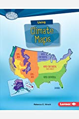 Using Climate Maps (Searchlight Books ™ — What Do You Know about Maps?) Kindle Edition