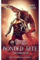 Bonded Fate - The Predator: Dark Paranormal Romance Kindle Ausgabe