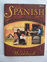 Learn Spanish your way the comprehensive system for interactive learning workbook