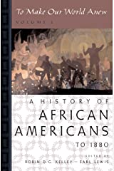 To Make Our World Anew: Volume I: A History of African Americans to 1880 Kindle Edition