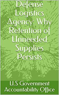 Defense Logistics Agency: Why Retention of Unneeded Supplies Persists